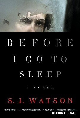 Before I Go to Sleep: A Novel, Watson, S. J.
