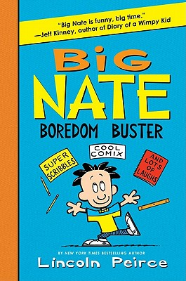 Image for Big Nate Boredom Buster: Super Scribbles, Cool Comix, and Lots of Laughs