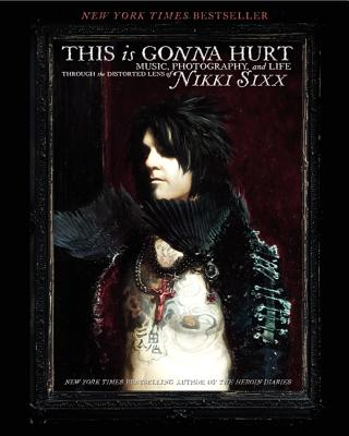 THIS IS GONNA HURT, NIKKI SIXX