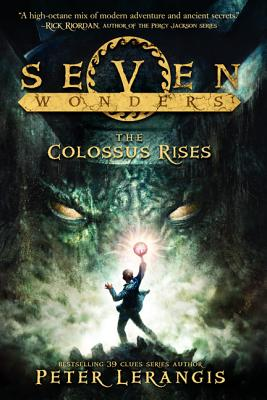 Seven Wonders Book 1: The Colossus Rises, Lerangis, Peter