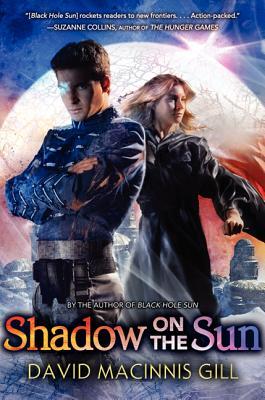 Shadow on the Sun (Black Hole Sun), Gill, David Macinnis