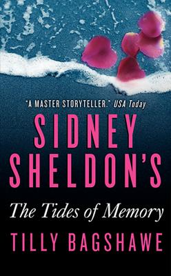Sidney Sheldon's The Tides of Memory, Tilly Bagshawe