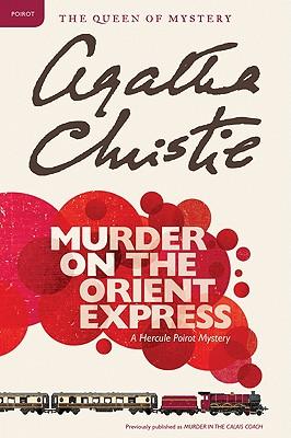 Murder on the Orient Express: A Hercule Poirot Mystery (Hercule Poirot Mysteries), Agatha Christie