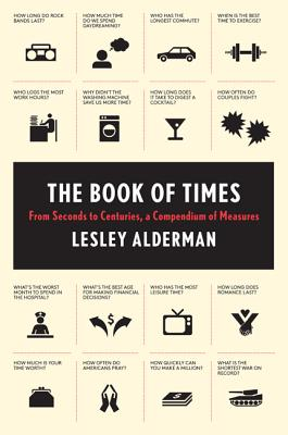 Image for The Book of Times: From Seconds to Centuries, a Compendium of Measures