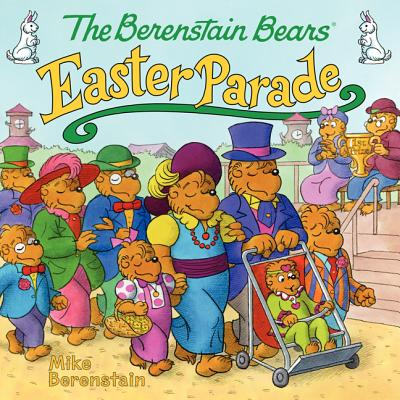 BERENSTAIN BEARS' EASTER PARADE, BERENSTAIN, MIKE