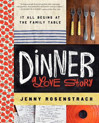 Image for Dinner: A Love Story: It all begins at the family table