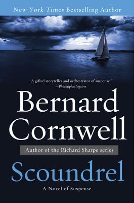 Scoundrel: A Novel of Suspense (Sailing Thrillers), Bernard Cornwell