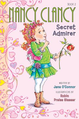 Image for Fancy Nancy: Nancy Clancy, Secret Admirer