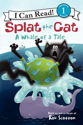 Splat the Cat: A Whale of a Tale (I Can Read Book 1), Rob Scotton
