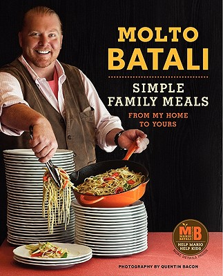 Image for Molto Batali: Simple Family Meals from My Home to Yours