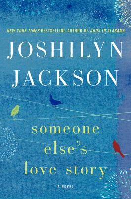 Someone Else's Love Story: A Novel, Jackson, Joshilyn