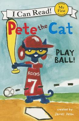 Pete the Cat: Play Ball! (My First I Can Read), Dean, James