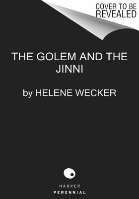 The Golem and the Jinni: A Novel (P.S.), Wecker, Helene