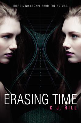 Erasing Time, C. J. Hill