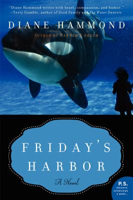 Friday's Harbor: A Novel, Diane Hammond