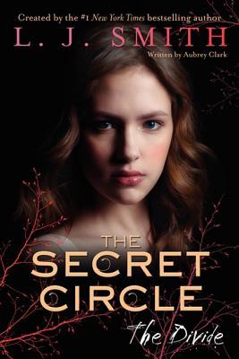 The Secret Circle: The Divide, L. J. Smith