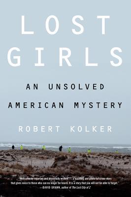 Lost Girls: An Unsolved American Mystery, Kolker, Robert