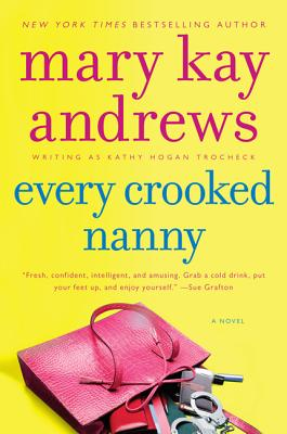 EVERY CROOKED NANNY (CALLAHN GARRITY, NO 1), ANDREWS, MARY KAY