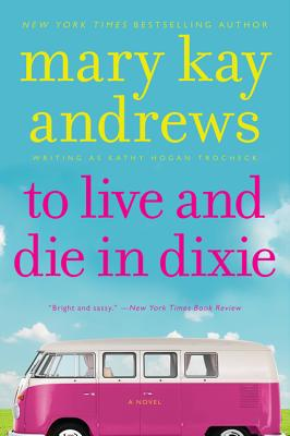 TO LIVE AND DIE IN DIXIE (CALLAHAN GARRITY, NO 2), ANDREWS, MARY KAY