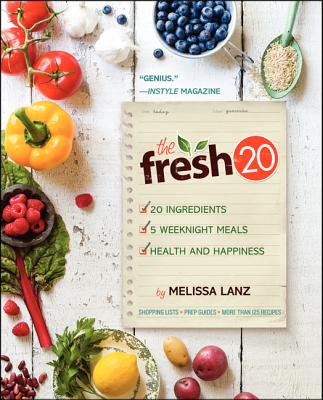 Image for The Fresh 20: 20-Ingredient Meal Plans for Health and Happiness 5 Nights a Week