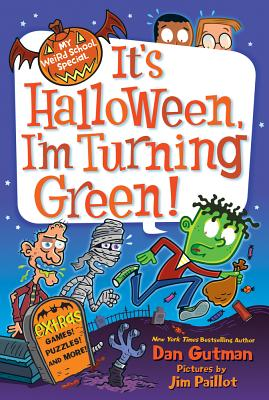 "Image for ""It's Halloween, I'm Turning Green (My Weird School Special Series)"""