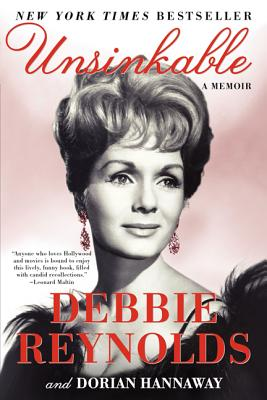Unsinkable: A Memoir, Debbie Reynolds, Dorian Hannaway
