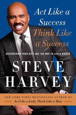 Image for Act Like a Success, Think Like a Success: Discovering Your Gift and the Way to Life's Riches