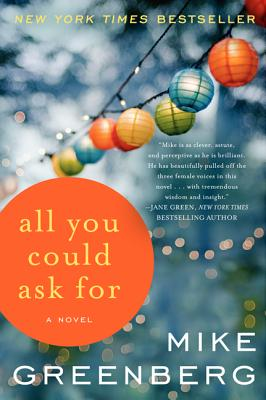 All You Could Ask For: A Novel, Mike Greenberg