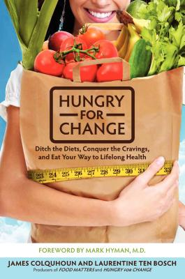 Image for Hungry for Change: Ditch the Diets, Conquer the Cravings, and Eat Your Way to Lifelong Health