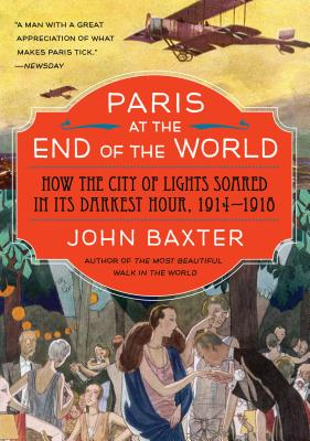 Image for Paris at the End of the World: The City of Light During the Great War, 1914-1918 (P.S.)