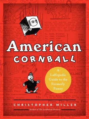 American Cornball: A Laffopedic Guide to the Formerly Funny, Miller, Christopher