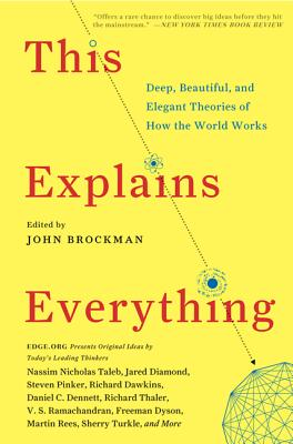 Image for Explains Everything: Deep, Beautiful, and Elegant Theories of How the World Work