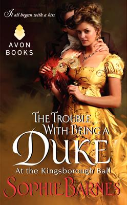 The Trouble With Being a Duke: At the Kingsborough Ball, Sophie Barnes