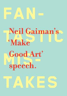 MAKE GOOD ART, GAIMAN, NEIL