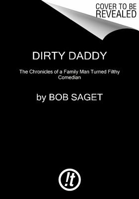 Image for Dirty Daddy: The Chronicles of a Family Man Turned Filthy Comedian