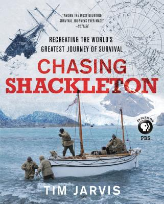 Image for Chasing Shackleton: Re-creating the World's Greatest Journey of Survival