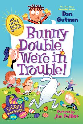 BUNNY DOUBLE, WE'RE IN TROUBLE! (MY WEIRD SCHOOL SPECIAL), GUTMAN, DAN