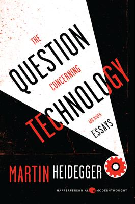 Image for The Question Concerning Technology, and Other Essays (Harper Perennial Modern Thought)