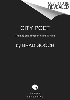 Image for City Poet: The Life and Times of Frank O'Hara