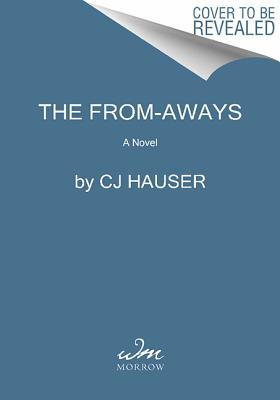 The From-Aways: A Novel, Hauser, CJ