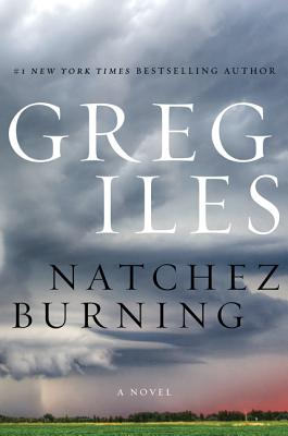 Natchez Burning: A Novel (Penn Cage), Iles, Greg