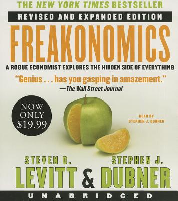 Freakonomics Rev Ed Low Price CD: A Rogue Economist Explores the Hidden Side of Everything, Levitt, Steven D.; Dubner, Stephen J