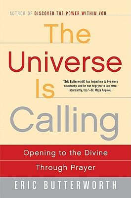 Image for The Universe Is Calling: Opening to the Divine Through Prayer