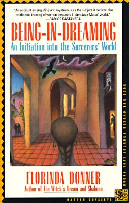 Image for Being-in-Dreaming: An Initiation into the Sorcerers' World (Harper Odyssey S)