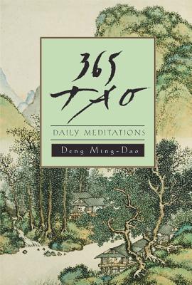 365 Tao: Daily Meditations, Deng, Ming-Dao