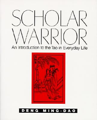 Image for Scholar Warrior: An Introduction to the Tao in Everyday Life