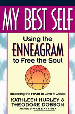 My Best Self: Using the Enneagram to Free the Soul, Hurley, Kathleen V.