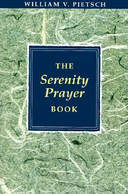 The Serenity Prayer Book, Pietsch, William V.