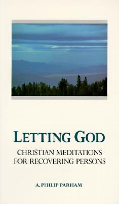 Image for LETTING GOD CHRISTIAN MEDITATIONS FOR RECOVERING PERSONS