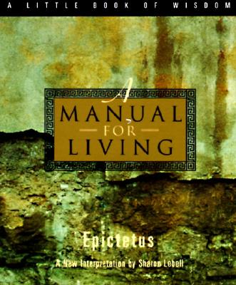 A Manual for Living (A Little Book of Wisdom), Epictetus